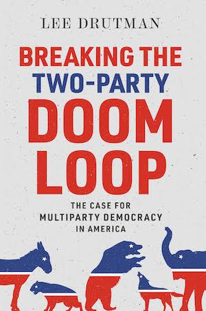 """Flyer for """"Breaking the Two-Party Doom Loop: The Case for Multi-Party Democracy in America"""""""