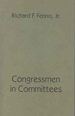 fenno_congressmen_in_committees