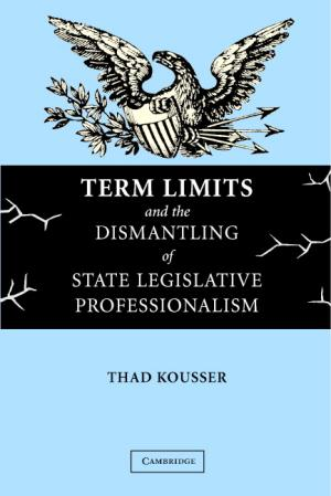term_limits_and_the_dismantling_of_state_legislative_professionalism